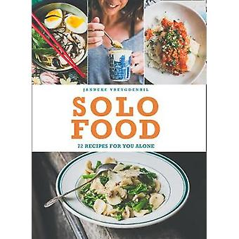 Solo Food - 72 recipes for you alone by Janneke Vreugdenhil - 97800082