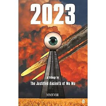 2023 - a trilogy by The Justified Ancients of Mu Mu - 9780571340729 Bo