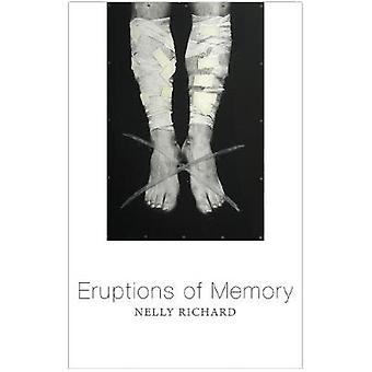 Eruptions of Memory - The Critique of Memory in Chile - 1990-2015 by