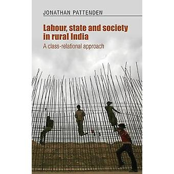 Labour - State and Society in Rural India - A Class-Relational Approac