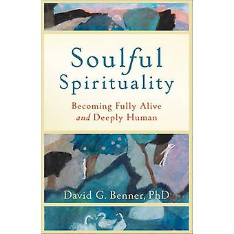 Gefühlvolle Spiritualität - immer lebendig und zutiefst menschlichen von Phd Da