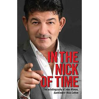 In the Nick of Time - The Autobiography of John Altman - Eastenders' N