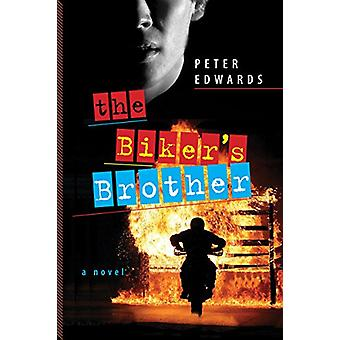 The Biker's Brother by Peter Edwards - 9781554519361 Book