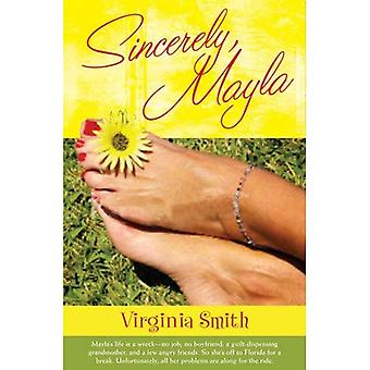 Sincerely, Mayla