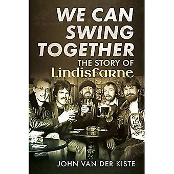 We Can Swing Together: The Story of Lindisfarne