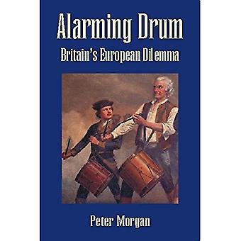 Alarming Drum: Britain's European Dilemma