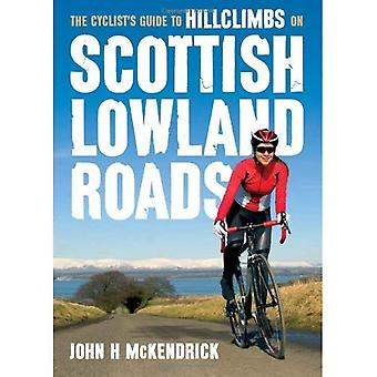 Scottish Lowland Roads: The Cyclist's Guide to Hillclimbs on