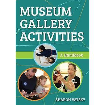 Museum galerie activiteiten - een handboek door Museum Gallery activiteiten - A