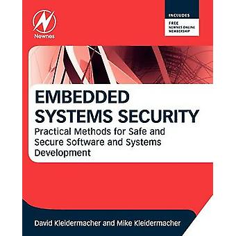 Embedded Systems Security Practical Methods for Safe and Secure Software and Systems Development by Kleidermacher & David