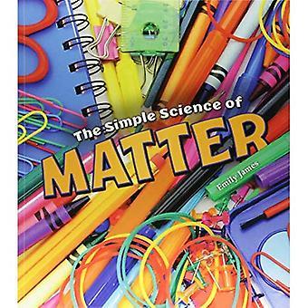 De eenvoudige wetenschap van de materie (A + boeken: gewoon Science)