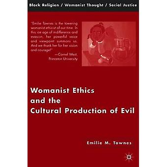 Womanist Ethics and the Cultural Production of Evil by D. Hopkins - E