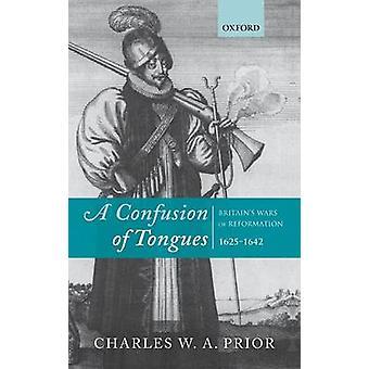 En sammenblanding af tunger Britains krige af reformationen 16251642 af forudgående & Charles W. en.