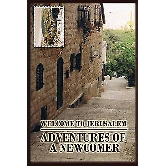 Welcome to Jerusalem Adventures of a Newcomer by Simon & Cyrelle