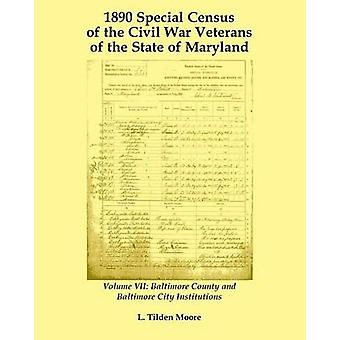 1890 särskilda folkräkningen av inbördeskriget veteranerna i delstaten Maryland volym VII Baltimore County och Baltimore City institutioner av Moore & L Tilden