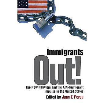 Immigrants Out by Edited by Juan F Perea
