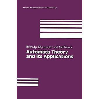 Automaten-Theorie und ihre Anwendungen von Khoussainov & Bakhadyr