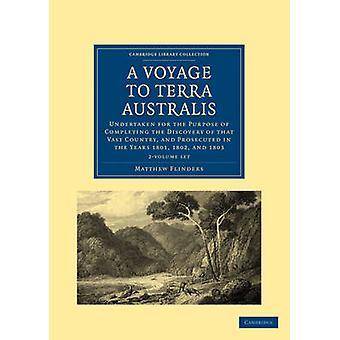 A Voyage to Terra Australis 2 Volume Set von Matthew Flinders