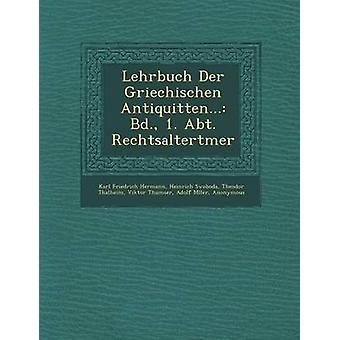 Lehrbuch Der Griechischen Antiquitten... BD. 1. Abt. Rechtsaltertmer por Hermann & Karl Friedrich