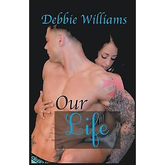 Our Life by WIlliams & Debbie
