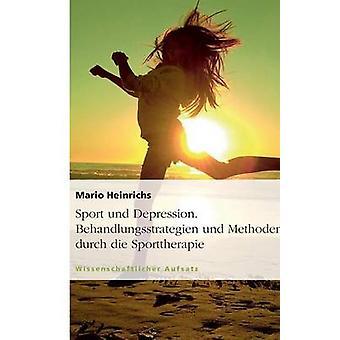 Sport und depressione. Behandlungsstrategien und Methoden durch die Sporttherapie di Heinrichs & Mario