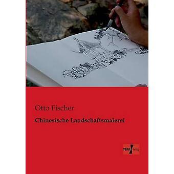 Chinesische Landschaftsmalerei by Fischer & Otto