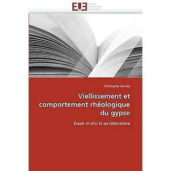 Viellissement Et Comportement Rheologique Du Gypse by Auvray Christophe