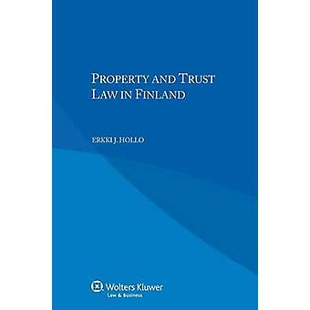 Property and Trust Law in Finland by Hollo & Erkki J.
