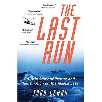 The Last Run - A True Story of Rescue and Redemption on the Alaska Sea