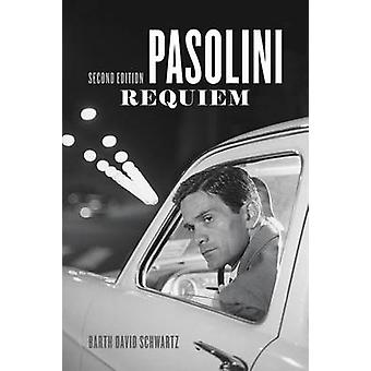 Pasolini Requiem - Second Edition by Barth David Schwartz - 9780226335