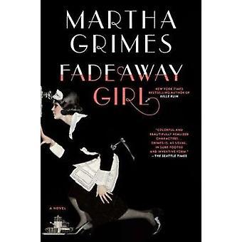 Fadeaway Girl by Martha Grimes - 9780451235640 Book