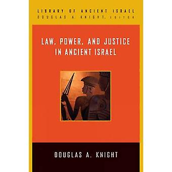 Law - Power - and Justice in Ancient Israel by Douglas A. Knight - 97