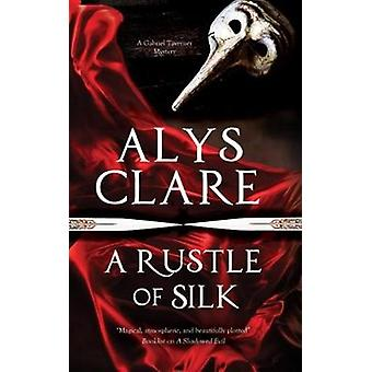 A Rustle of Silk - A New Forensic Mystery Series Set in Stuart England