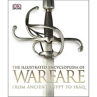 The Illustrated Encyclopedia of Warfare - From Ancient Egypt to Iraq b