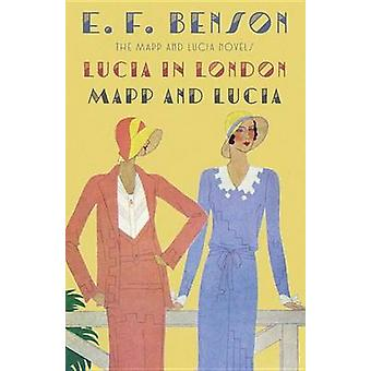 Lucia in London - And - Mapp and Lucia by E F Benson - 9781101912126 B