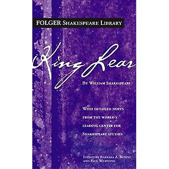 The Tragedy of King Lear by William Shakespeare - Barbara A Mowat - P