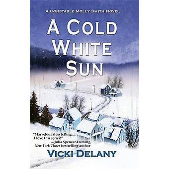 A Cold White Sun by Vicki Delany - 9781464201585 Book