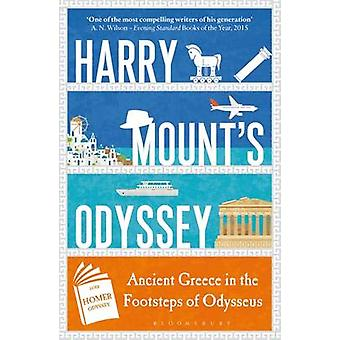 Harry Mount's Odyssey - Ancient Greece in the Footsteps of Odysseus by
