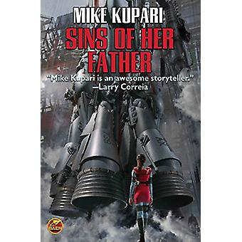 Sins of Her Father by Mike Kupari - 9781481482837 Book