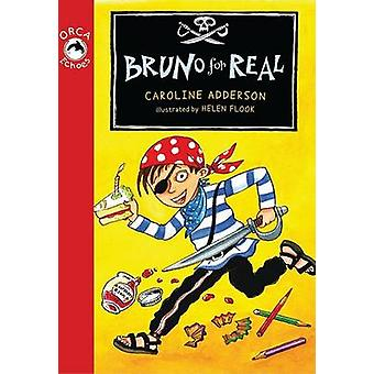 Bruno for Real by Caroline Adderson - Helen Flook - 9781554690237 Book