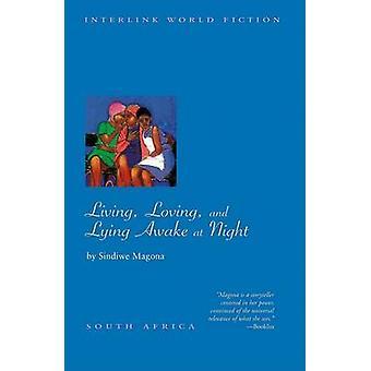 Living - Loving and Lying Awake at Night by Sindiwe Magona - 97815665