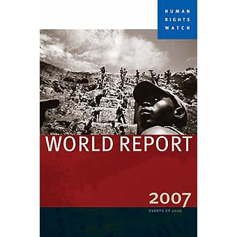 Human Rights Watch World Report 2007 by Human Rights Watch - 97815832