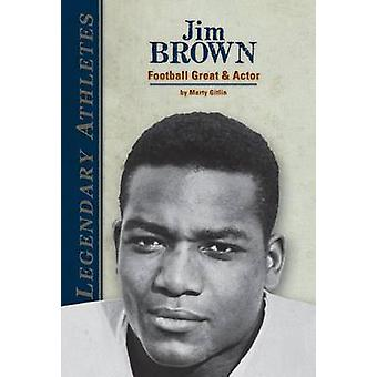 Jim Brown - Football Great & Actor by Marty Gitlin - 9781624031281 Book