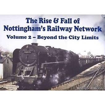 The Rise and Fall of Nottingham's Railway Network - v. 2 - Beyond the C