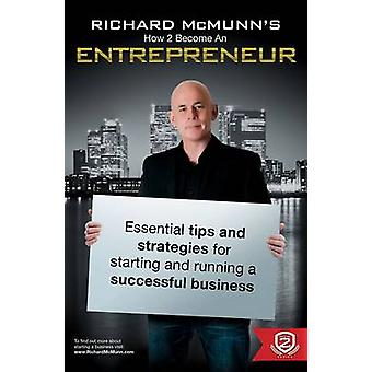 Richard McMunn's How to Become an Entrepreneur - The ULTIMATE guide to
