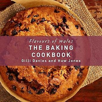 Flavours of Wales - The Baking Cookbook by Gilli Davies - 978191205036
