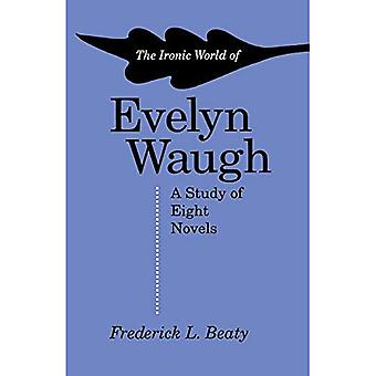 Ironic World of Evelyn Waugh