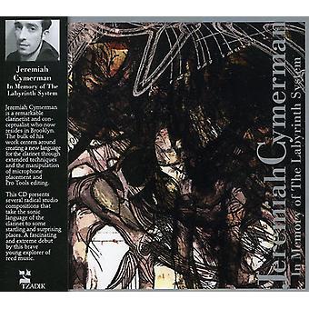Jeremiah Zymerman - Jeremiah Cymerman: In Memory of the Labyrinth System [CD] USA import