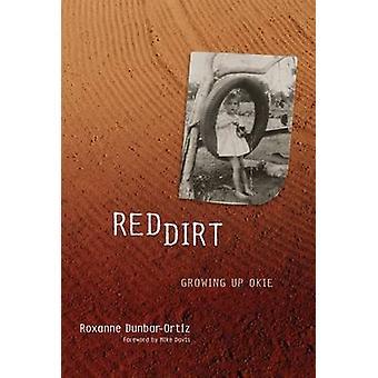 Red Dirt - Growing Up Okie by R. Dunbar-Ortiz - 9780806137759 Book