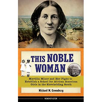 This Noble Woman by Michael M Greenburg