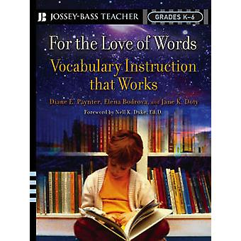 For the Love of Words - Vocabulary Instruction That Works - Grades K-6